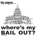 CONGRESS/BAIL OUT T-SHIRTS AND GIFTS