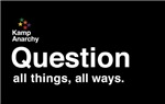 QUESTION all things. All ways.
