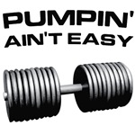 Pumpin aint easy