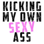 Kicking my own sexy ass