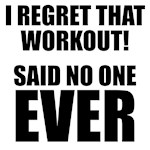 I regret that workout