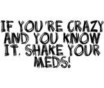 Crazy shake your meds