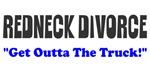 Redneck Divorce Outta Truck