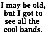 May be old cool bands