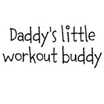 Daddy's little workout buddy (black text)