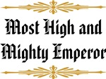 Most High and Mighty Emperor