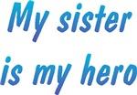 My Sister Is My Hero