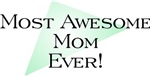 Most Awesome Mom Ever