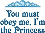 You Must Obey Me I'm The Princess