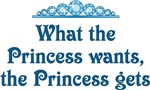 What The Princess Wants The Princess Gets
