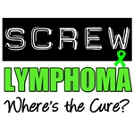 Screw Lymphoma T-Shirts & Gifts