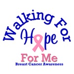 Walking For Hope For Me Breast Cancer T-Shirts