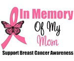 In Memory Of My Mom Breast Cancer T-Shirts
