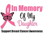 In Memory Of My Daughter Breast Cancer T-Shirts