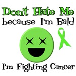 Don't Hate Me b/c  I'm Bald Cancer T-Shirts
