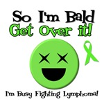 So I'm Bald Busy Fighting Lymphoma T-Shirts