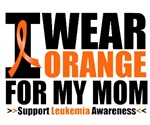 I Wear Orange For My Mom Leukemia Shirts