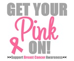 Get Your Pink On Breast Cancer T-Shirts