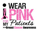 I Wear Pink For My Patients T-Shirts & Gifts