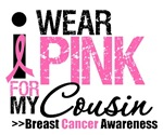 I Wear Pink For My Cousin T-Shirts & Gifts