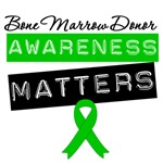 Bone Marrow Donor Awareness Matters T-Shirts