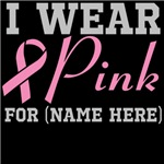Personalize I Wear Pink Breast Cancer Shirts