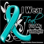 I Wear Teal For My Granddaughter Ovarian Cancer
