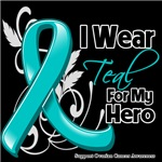 I Wear Teal For My Hero Ovarian Cancer Shirts