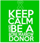 Keep Calm and Be a Bone Marrow Donor Shirts
