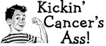 Kickin' Cancer's Ass!