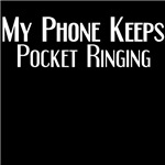 My phone keeps pocket ringing