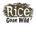 Rice Gone Wild