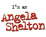 I'm an  Angela Shelton