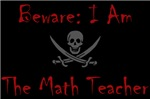 Beware I am the Math Teacher