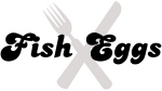 Fish Eggs (fork and knife)