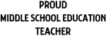 MIDDLE SCHOOL EDUCATION teacher