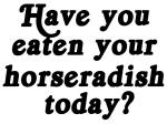 horseradish today