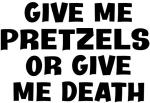 Give me Pretzels