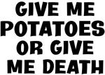 Give me Potatoes