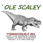 Ole Scaley- Tyrannosaurus Rex