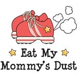 Eat My Mommy's Dust Baby Kids Running Gifts