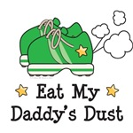 Eat My Daddy's Dust Baby Kids Running Gifts