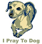I Pray To Dog - In Color!
