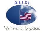 September 11, 2001 - We Have Not Forgotten