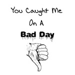 Bad Day