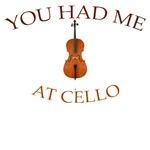You had me at cello