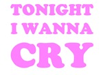 Tonight I wanna cry - girls