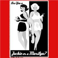 Jackie or Marilyn