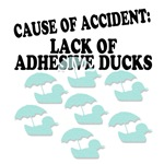 Cause of Accident Lack of Adhesive Ducks