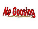 No Goosing(TM)